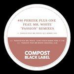 PHREEK PLUS ONE feat MR WHITE - Passion (remixes by DJ T Toby Tobias & Sportloto) (Front Cover)