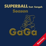 SUPERBALL feat SANGAH - Season (remixes) (Front Cover)