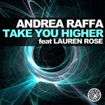 RAFFA, Andrea feat LAUREN ROSE - Take You Higher (Front Cover)