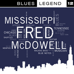 MISSISSIPPI FRED MCDOWELL - Blues Legend Vol 12 (Front Cover)