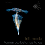 KILL MODA - Tomorrow Belongs To Us (Front Cover)