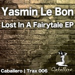 LE BON, Yasmin - Lost In A Fairytale EP (Front Cover)