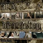 BRATKILLA, VARIOUS - Deathstep (Front Cover)
