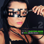 VARIOUS - S&M Electro Noize Vol 2 (25 Dirty Electro House Tunes) (Front Cover)