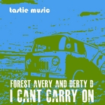 AVERY, Forrest & DERTY D - I Can't Carry On (Front Cover)