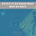 ABOH feat Da House Head - Wait No More (Back Cover)