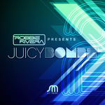 Robbie Rivera Presents Juicy Bombs 2