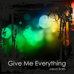 BORN, Jason - Give Me Everything (Front Cover)