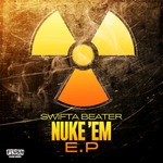 BEATER/SWIFTA - Nuke Em EP (Front Cover)