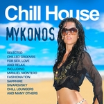 VARIOUS - Chill Out in Mykonos: Selected Chilled Grooves For Love, Sex, Fun & Relax (Front Cover)
