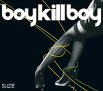 BOY KILL BOY - Suzie (Front Cover)
