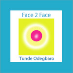 ODEGBARO, Tunde - Face 2 Face (Front Cover)