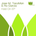 JOSE M/TACOMAN & RO GARCIA - Hold On EP (Front Cover)