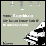 RAUSCHHAUS - Wir Tanzen Immer Noch (Front Cover)