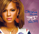 CHRISTINA MILIAN feat YOUNG JEEZY - Say I (UK) (Front Cover)