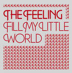 THE FEELING - Fill My Little World (Radio Edit) (Front Cover)