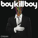 BOY KILL BOY - Civilian (Realtone Album) (Front Cover)