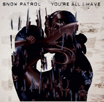 SNOW PATROL - You're All I Have (Live At The Royal Opera House E-single) (Front Cover)