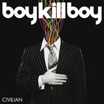 BOY KILL BOY - Civilian (Deluxe Version) (Front Cover)