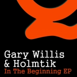 WILLIS, Gary & HOLMTIK - In The Beginning EP (Front Cover)