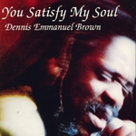 BROWN, Dennis - You Satisfy My Soul (Front Cover)