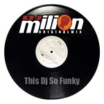 MILION - This DJ So Funk (Front Cover)