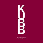 KUBB - Somebody Else (E-Single) (Front Cover)