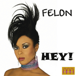 FELON - Hey (Front Cover)