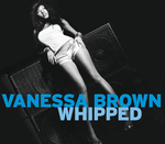 VANESSA BROWN - Whipped (E Single) (Front Cover)