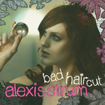 ALEXIS STRUM - Bad Haircut (Front Cover)