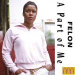 FELON - A Part Of Me (Front Cover)