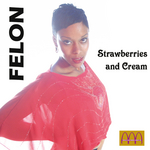 FELON - Strawberries And Cream (Front Cover)