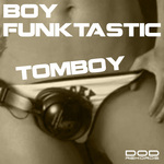 BOY FUNKTASTIC - Tomboy (Front Cover)