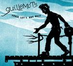 GUILLEMOTS - Annie, Let's Not Wait (Front Cover)