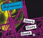 PERFORMANCE - Short Sharp Shock E.P. (e-album Audio) (Front Cover)