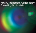MYNC PROJECT feat ABIGAIL BAILEY - Something On Your Mind (Danny Freakazoid Remix) (Front Cover)