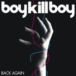 BOY KILL BOY - Back Again (Live At Reading) (Front Cover)