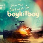 BOY KILL BOY - Stars & The Sea (Front Cover)