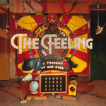 THE FEELING - I Thought It Was Over (Front Cover)