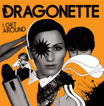 DRAGONETTE - I Get Around (ICA) (Front Cover)