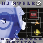VARIOUS - DJ Style, Vol 2: Hardstyle Revival (Front Cover)
