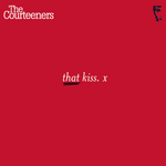 THE COURTEENERS - That Kiss (Front Cover)