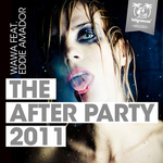 WAWA & EDDIE AMADOR - The After Party 2011 (Front Cover)