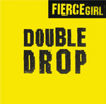 FIERCE GIRL - Double Drop (Front Cover)