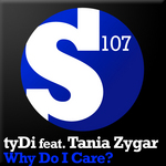 TYDI feat TANIA ZYGAR - Why Do I Care? (Front Cover)