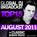 VARIOUS - Global DJ Broadcast Top 15: August 2011 (Front Cover)