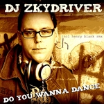 DJ ZKYDRIVER - Do You Wanna Dance (Front Cover)