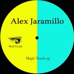 JARAMILLO, Alex - Magic Touch EP (Front Cover)