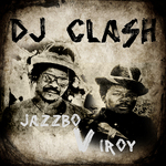 JAZZBO/I ROY - DJ Clash Jazzbo Vs I Roy (Front Cover)