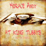 Horace Andy At King Tubby @ Dubs